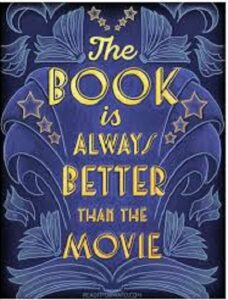 You realize the book is in every case in a way that is better than the film.